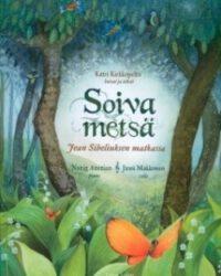 Kirkkopelto, Katri: Soiva metsä: Jean Sibeliuksen matkassa