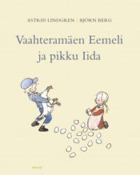 Vaahteramäen Eemeli ja pikku Iida Lundgren Astrid
