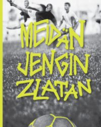 Wikström, Mika: Meidän jengin Zlatan
