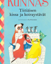 Kunnas Kirsi, Tiitiäisen kissa- ja koiraystävät : ja yllättävästi myös hiiret