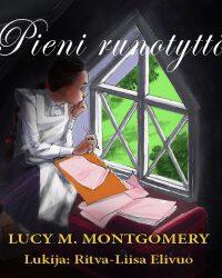 Montgomery, L.M.: Pieni runotyttö