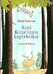 Kunnas, Kirsi: Kani Koipeliinin kuperkeikat
