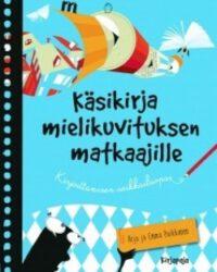 Puikkonen, Emma: Käsikirja mielikuvituksen matkaajille: kirjoittamisen seikkailuopas