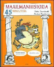 Tuomikoski, Pekka: Maailmanhistoria 45 minuutissa